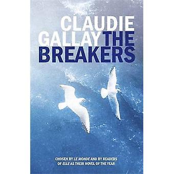 Breakers Claudie Gallay - Alison Anderson: 9781906694715 kirja