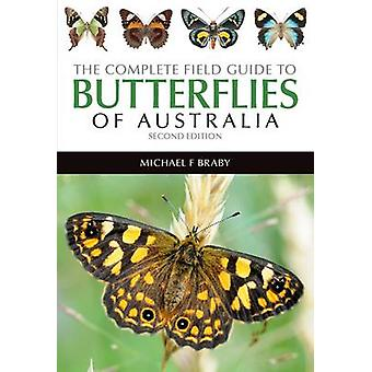 The Complete Field Guide to Butterflies of Australia (2nd Revised edi