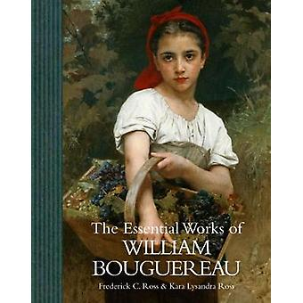 The William Bouguereau - The Essential Works by Kara Lysandra Ross - 9