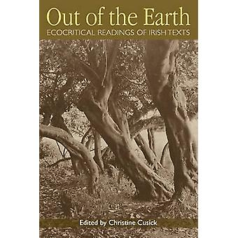 Out of the Earth - Ecocritical Readings of Irish Texts by Christine Cu