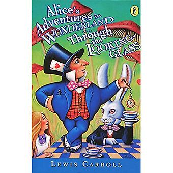 Alice's Adventures in Wonderland: ja Through the Looking Glass