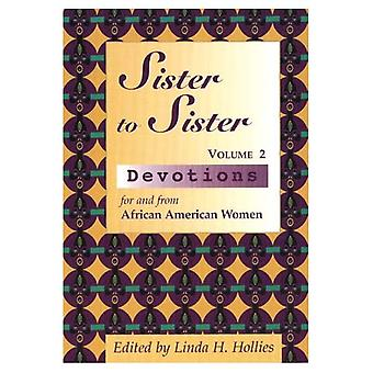 Sister to Sister: Devotions for and from African American Women, Vol. 2