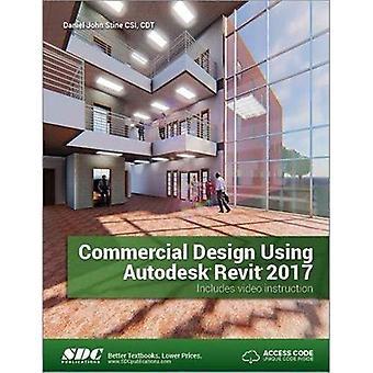 Commercial Design Using Autodesk Revit 2017 (Including Unique Access Code)