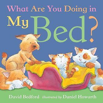 Que faites-vous dans mon lit? (Little Tiger Mini livres reliés)