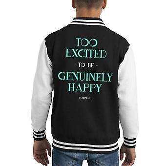 Too Excited To Be Genuinely Happy Dubliners Quote Kid's Varsity Jacket