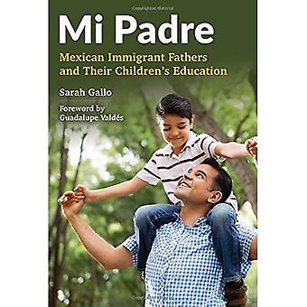 Mi Padre: mexikanische Einwanderer Väter und die Ausbildung ihrer Kinder