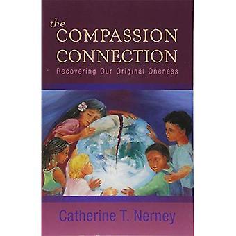 Den medkänsla anslutningen: Återvinna vår ursprungliga enhet