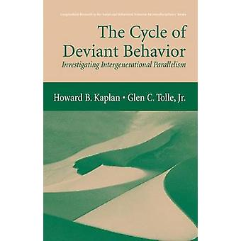 The Cycle of Deviant Behavior  Investigating Intergenerational Parallelism by Kaplan & Howard B.