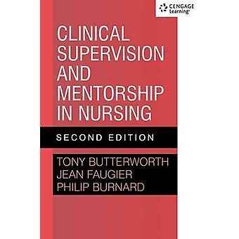 Clinical Supervision and Mentorship in Nursing 2e by Butterworth & Tony