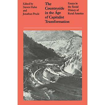 Platteland in het tijdperk van de kapitalistische transformatie Essays in the Social History of Rural America door Hahn & Steven