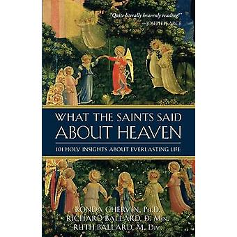 What the Saints Said about Heaven 101 Holy Insights on Everlasting Life by Chervin & Ronda