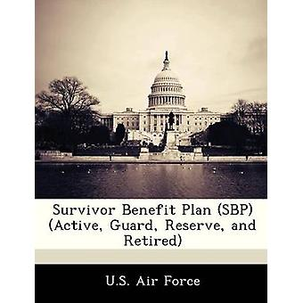 Survivor Benefit Plan SBP Active Guard Reserve and Retired by U.S. Air Force