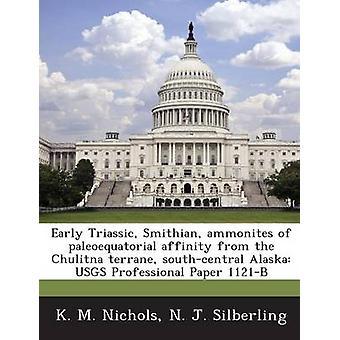 Frühen Trias Smithian Ammoniten Paleoequatorial Affinität von Chulitna Terrane Yunan Alaska USGS Professional Paper 1121B von Nichols & K. M.