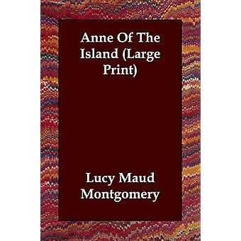Anne of the Island by Montgomery & Lucy Maud