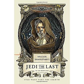 William's Shakespeare's Jedi the Last - Star Wars Part the Eight by Ia