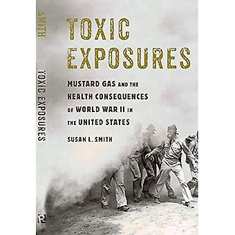 Toxic Exposures: Mustard Gas and the Health Consequences of World War II in the United States