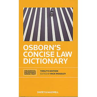 Osborn's Concise Law Dictionary (12th Revised edition) by Mick Woodle