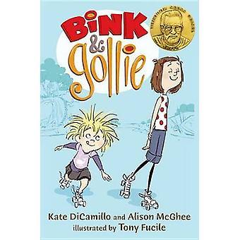 Bink & Gollie by Kate DiCamillo - Alison McGhee - Tony Fucile - 97807