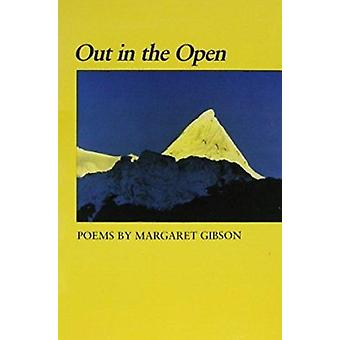 Out in the Open - Poems by Margaret Gibson - 9780807115190 Book