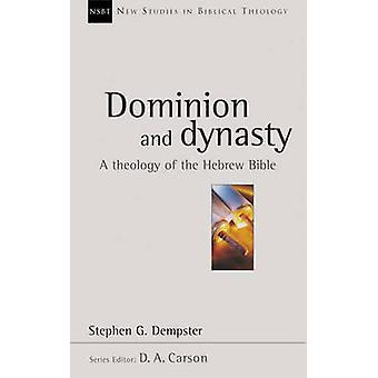 Dominion and Dynasty - A Theology of the Hebrew Bible by Stephen G. De
