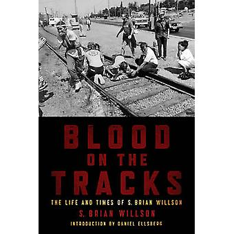 Blood on the Tracks by S. Brian Willson - 9781604864212 Book