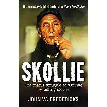 Skollie - One man's struggle to survive by telling stories by John Fre