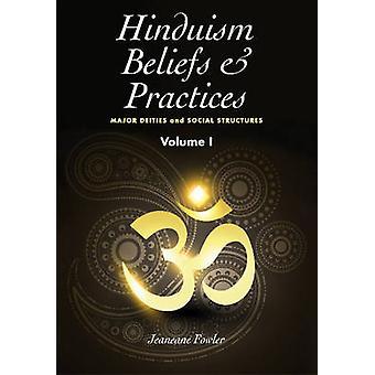 Hinduism Beliefs & Practices - Volume 1 - Major Deities & Social Struct