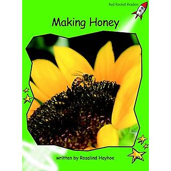 Making Honey - Early - Level 4 (International edition) by Ros Hayhoe -