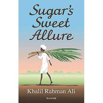 Sugar's Sweet Allure by Khalil Rahman Ali - 9781906190668 Book
