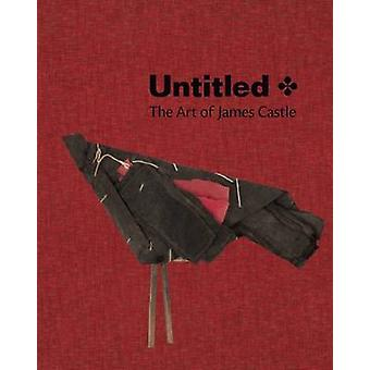 Untitled - The Art of James Castle by Nicholas R Bell - Leslie Umberge