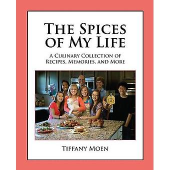 The Spices of My Life - A Culinary Collection of Recipes - Memories -