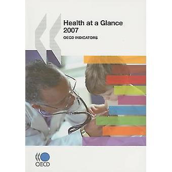Health at a Glance - OECD Indicators - 2007 by Organization For Economi
