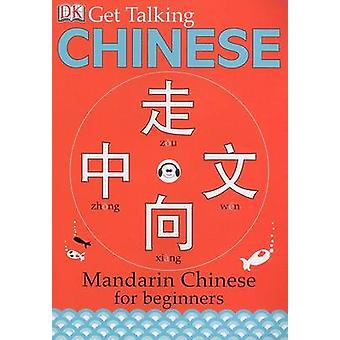 Get Talking Chinese - Mandarin Chinese for Beginners by Elinor Greenwo