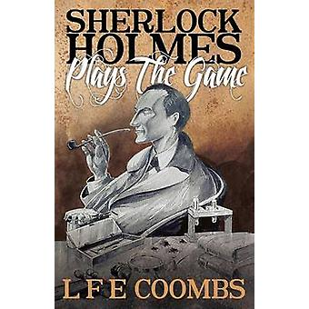 Sherlock Holmes Plays the Game by Leslie F. Coombs - 9781780927299 Bo
