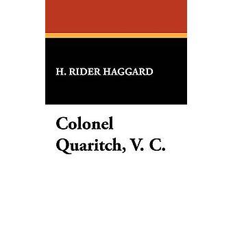Colonel Quaritch V. C. by Haggard & H. Rider