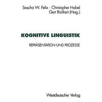 Kognitive Linguistik Reprsentation und Prozesse de Felix et Sascha W.