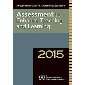 Annual Perspectives in Math Ed - Assessment to Enhance Learning and Te