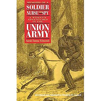 Memoirs of a Soldier, Nurse and Spy: A Woman's Adventures in the Union Army