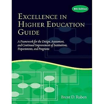 Excellence in Higher Education Guide: A Framework for the Design, Assessment, and Continuing Improvement of Institutions...