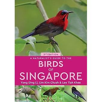 A Naturalist's Guide to the Birds of Singapore by Yong Ding Li - 9781