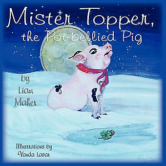 Mr. Topper the Potbellied Pig by Maher & Liam