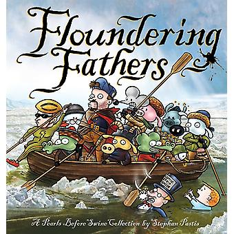 Floundering Fathers by Stephen Pastis