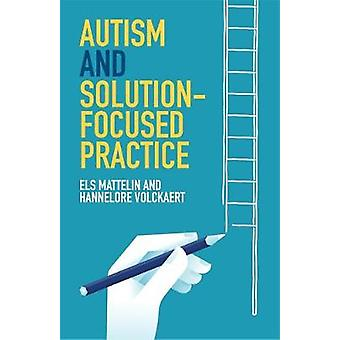 Autism and Solutionfocused Practice by Els Mattelin
