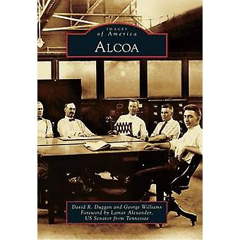 Alcoa by David R Duggan - George Williams - Lamar Alexander - 9780738