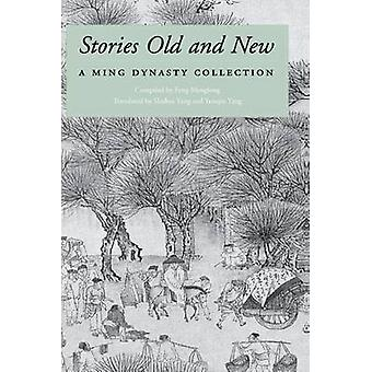 Stories Old and New - A Ming Dynasty Collection - v. 1 by Menglong Feng