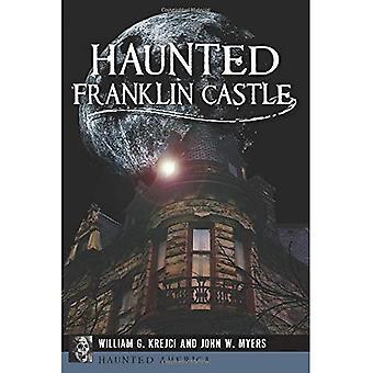 Haunted Franklin Castle (Haunted Amerika)
