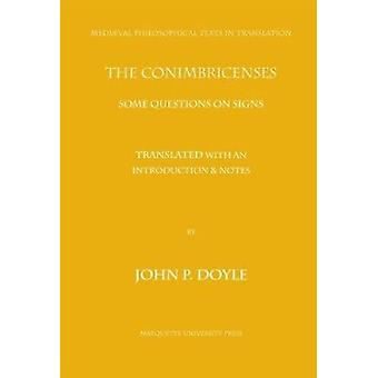 The Conimbricenses - Some Questions on Signs by John Doyle - John Doyl