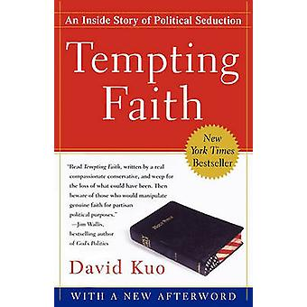 Tempting Faith An Inside Story of Political Seduction by Kuo & David