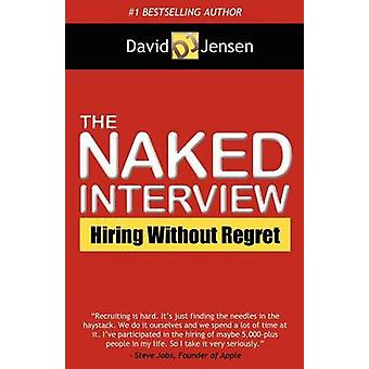 The Naked Interview by David Jensen