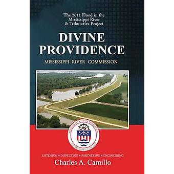 Divine Providence The 2011 Flood in the Mississippi River and Tributaries Project by Mississippi River Commission